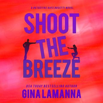 Shoot the Breeze, Gina Lamanna