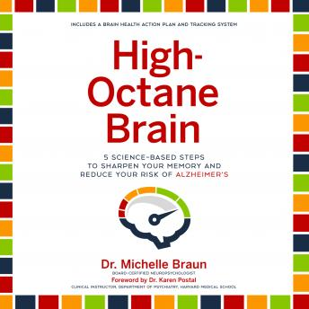 Download High-Octane Brain: 5 Science-Based Steps to Sharpen Your Memory and Reduce Your Risk of Alzheimer's by Michelle Braun