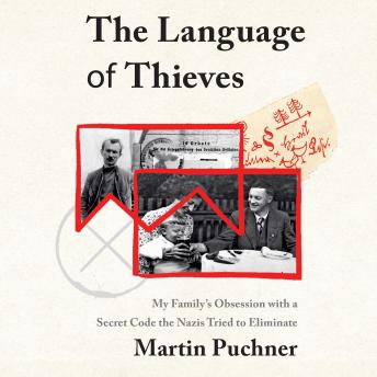 Language of Thieves: My Family's Obsession with a Secret Code the Nazis Tried to Eliminate, Martin Puchner