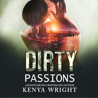 Dirty Passions: An Interracial Russian Mafia Romance