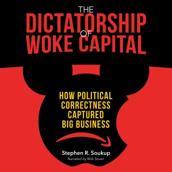 Dictatorship of Woke Capital: How Political Correctness Captured Big Business details