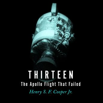 Download Thirteen: The Apollo Flight That Failed by Henry S. F. Cooper Jr.