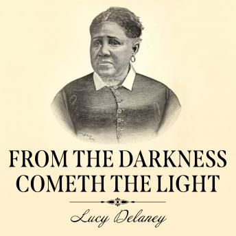 Download From the Darkness Cometh the Light: Or, Struggles for Freedom by Lucy A. Delaney