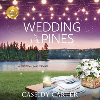 Wedding in the Pines: A perfect feel-good romance from Hallmark Publishing