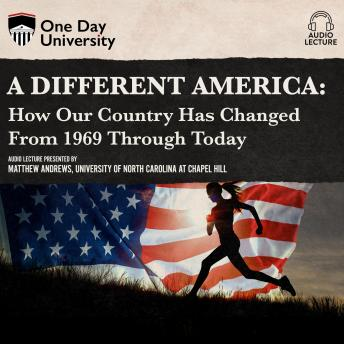 Different America: How Our Country Has Changed From 1969 Through Today details