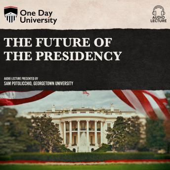 Download Future of the Presidency by Sam Potolicchio