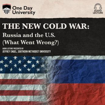 New Cold War: Russia and the U.S. (What Went Wrong?) details
