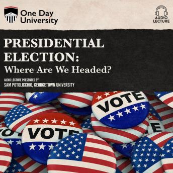 Download Presidential Election: Where Are We Headed? by Sam Potolicchio