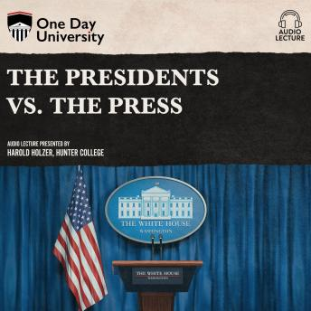Download Presidents vs. the Press by Harold Holzer