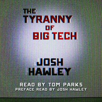 Download Tyranny of Big Tech by Josh Hawley