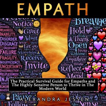 Empath: The Practical Survival Guide For Empaths And The Highly Sensitive Person To Thrive In The Modern World
