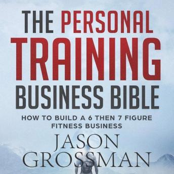 The Personal Training Business Bible