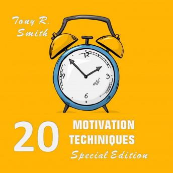 20 Motivational Techniques: Positive Thinking (Special edition)