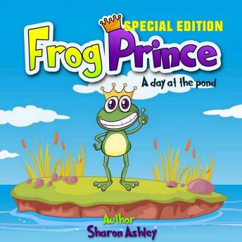 Frog Prince: A Day at the Pond (Special Edition)