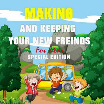 Making and keeping your new Friends for Kids (Special Edition)