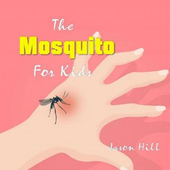 The Mosquito for Kids