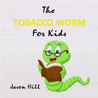 The Tobacco Worm for Kids