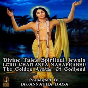 Download Divine Tales Spiritual Jewels - Lord Chaitanya mahaprabhu The Golden Avatar Of Godhead by Unknown