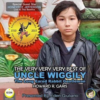 The Very Very Very Best Of Uncle Wiggily - The Long Eared Rabbit Gentleman