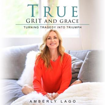 True Grit and Grace, Turning Tragedy Into Triumph details
