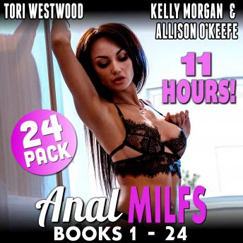 Anal MILFs Mega Bundle 24-Pack : Books 1 - 24 (First Time Anal Sex MILF Erotica)