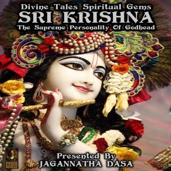 Download Divine Tales Spiritual Gems - Sri Krishna The Supreme Personality Of Godhead by Unknown