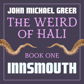 Download Weird of Hali: Innsmouth by John Michael Greer