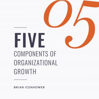 FIVE Components Of Organizational Growth