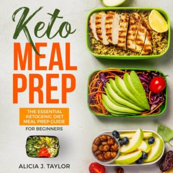 Download Keto Meal Prep: The Essential Ketogenic Meal Prep Guide For Beginners – 30 Days Keto Meal Prep Meal Plan. The Low carb diet cookbook you need in 2018 for weight loss and healthy eating by Alicia J. Taylor