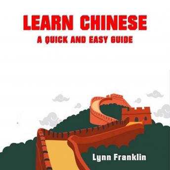 Learn Chinese: A Quick and Easy Guide