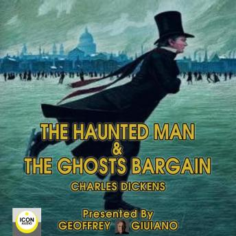 The Haunted Man & The Ghost's Bargain