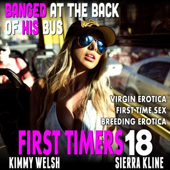 Banged At The Back Of His Bus : First Timers 18 (Virgin Erotica First Time Sex Breeding Erotica)