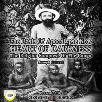 The Basis of Apocalypse Now; Heart of Darkness; The Belgian Conquest of the Congo