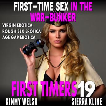 First-Time Sex In The War-Bunker : First Timers 19 (Virgin Erotica Rough Sex Erotica Age Gap Erotica)
