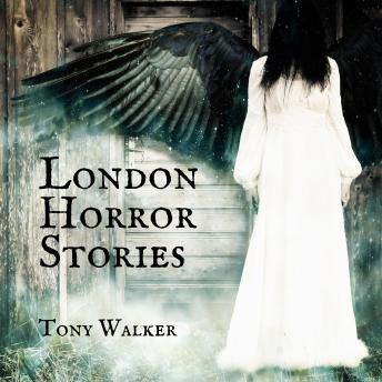 Download London Horror Stories by Tony Walker