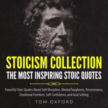Stoicism Collection The most inspiring stoic quotes,Powerful Stoic quotes about Self Discipline,Mental Toughness,Perseverance,  Emotional Freedom,Self Confidence, and Goal setting