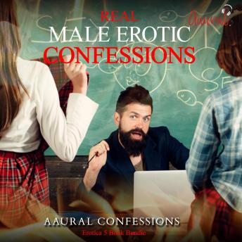 True Erotic Confessions Bundle 2: 5 Male True Erotic Confessions