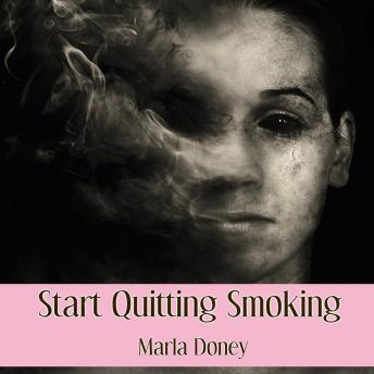 Download Start Quitting Smoking by Marla Doney