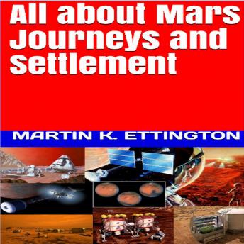 All about Mars Journeys and Settlement