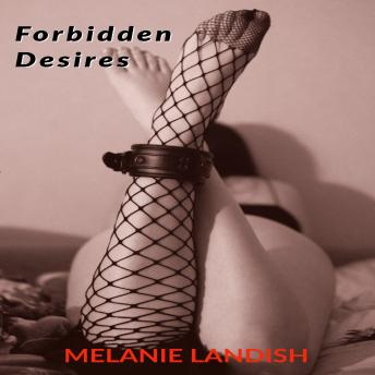 Forbidden Desires: Erotica Stories For Naughty Women, Audio book by Melanie Landish