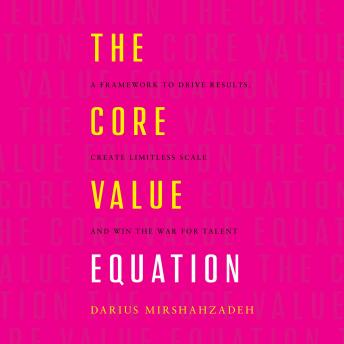 Core Value Equation, Darius Mirshahzadeh