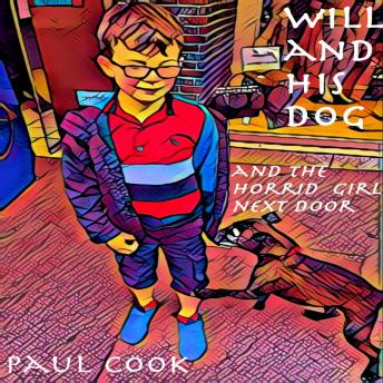 Will and His Dog and the Horrid Girl Next Door
