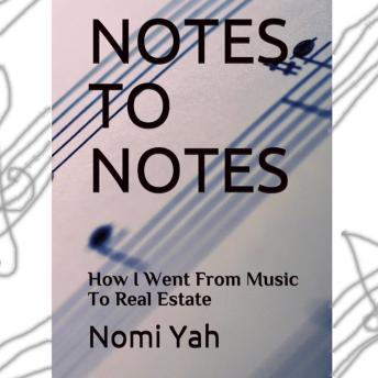Notes To Notes: How I Went From Music To Real Estate