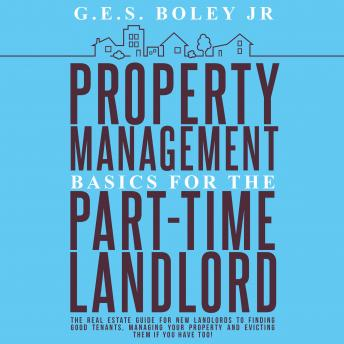 Property Management Basics for the Part-Time Landlord