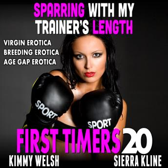 Sparring With My Trainer's Length : First Timers 20 (Virgin Erotica Breeding Erotica Age Gap Erotica), Kimmy Welsh