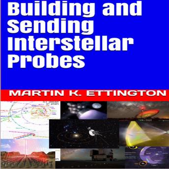 Building and Sending Interstellar Probes