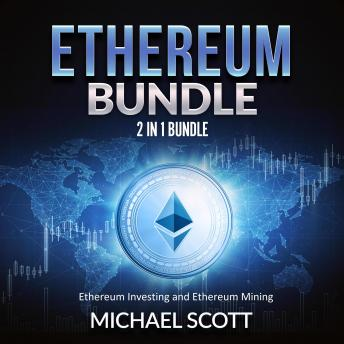 Ethereum Bundle: 2 in 1 Bundle, Ethereum Investing and Ethereum Mining