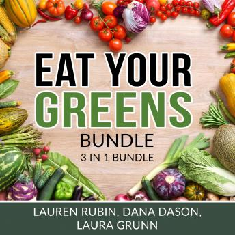 Eat Your Greens Bundle: 3 in 1 Bundle, Vegan Diet, Plant-Based Eating, and Mediterranean Diet