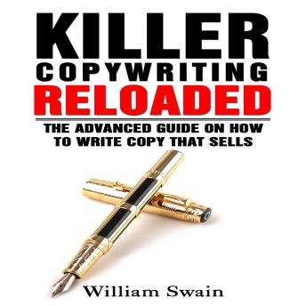 Killer Copywriting Reloaded: The Advanced Guide on How to Write Copy That Sells