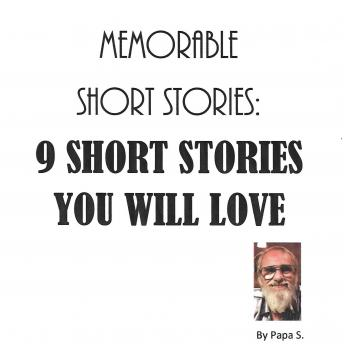 Memorable short stories: 9  short stories you will love, Papa S.